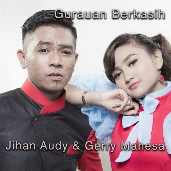 Album Gurauan Berkasih Feat Gerry Mahesa Jihan Audy Qobuz