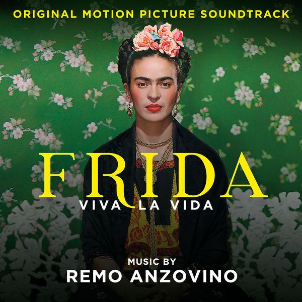 Remo Anzovino - Frida - Viva la vida (Original Motion Picture Soundtrack)