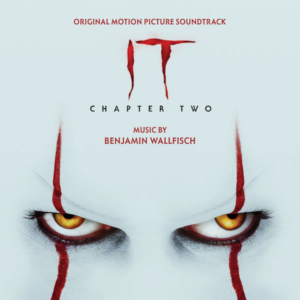 Benjamin Wallfisch - IT Chapter Two (Original Motion Picture Soundtrack)