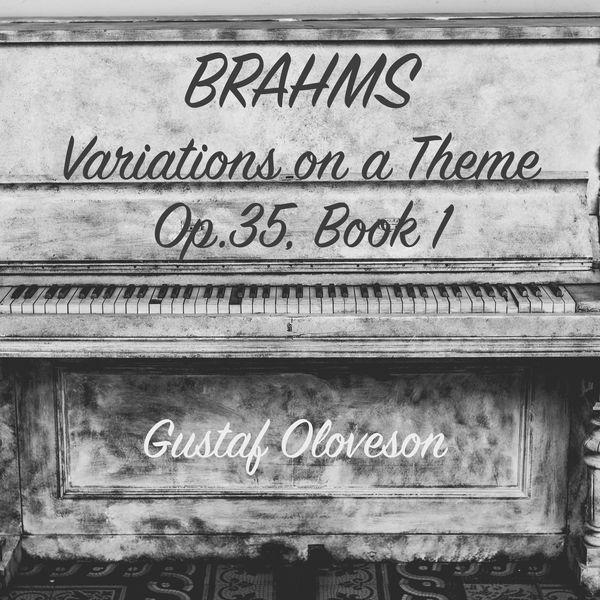 Gustaf Oloveson - Johannes Brahms: Variations on a Theme by Paganini, Op.35, Book I