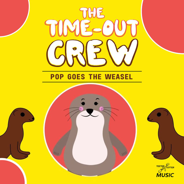 The Time-Out Crew - Pop Goes the Weasel