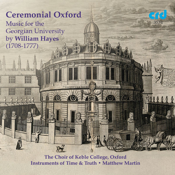 Choir of Keble College, Oxford - Ceremonial Oxford: Music for the Georgian University by William Hayes