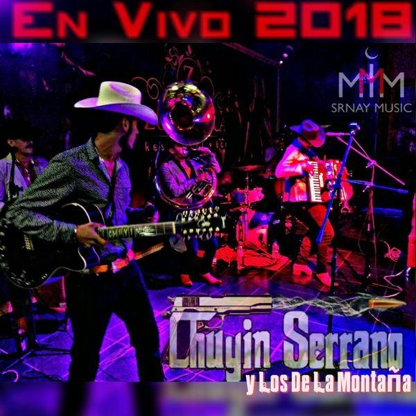 Chuyin Serrano y Los De La Montaña - En Vivo 2018