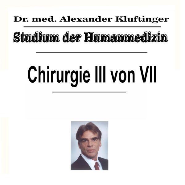 Dr. Alexander Kluftinger - Studium der Humanmedizin - Chirurgie, Pt. 3