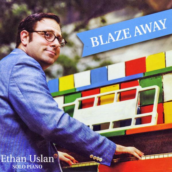 Ethan Uslan - Blaze Away