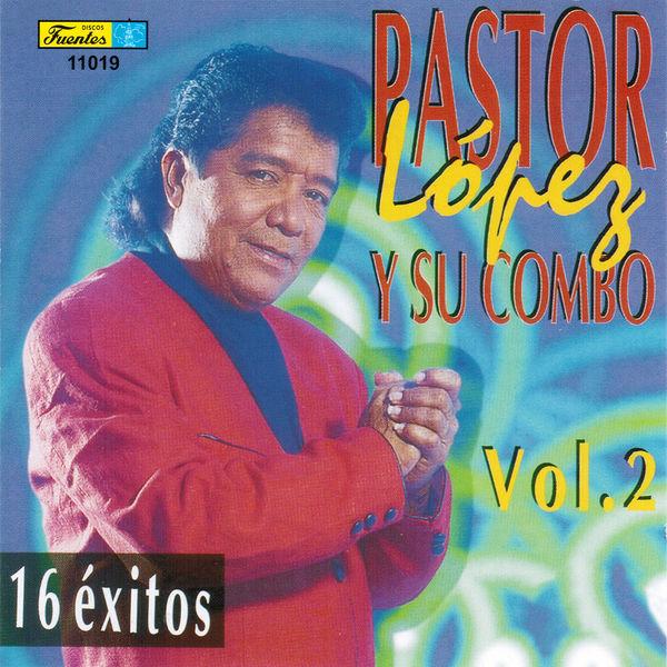 Pastor Lopez Y Su Combo - 16 Exitos, Vol. 2