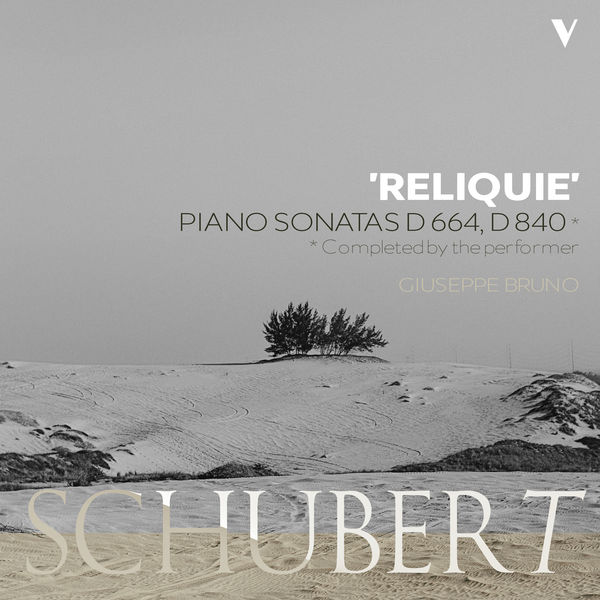 "Giuseppe Bruno - Schubert: Piano Sonata No. 13, D. 664 & No. 15, D. 840 ""Reliquie"""