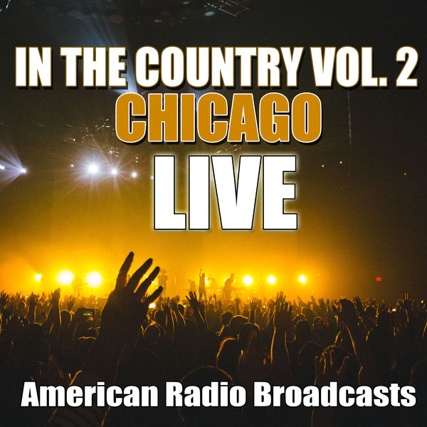 Chicago - In The Country Vol. 2