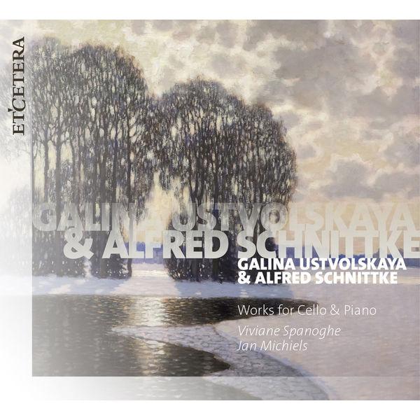 Jan Michiels - Ustvolskaya & Schnittke: Works for Cello & Piano
