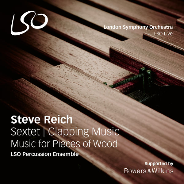 LSO Percussion Ensemble - Reich: Sextet - Clapping Music - Music for Pieces of Wood