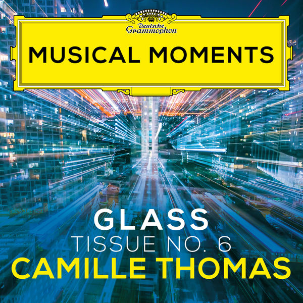 Camille Thomas|Glass: Tissue No. 6 (Musical Moments)