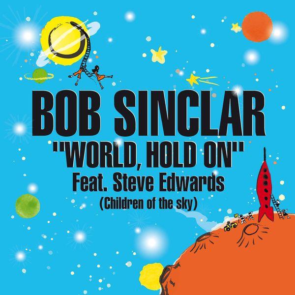 Bob Sinclar - World Hold on (Children of the Sky) [Radio Edit]