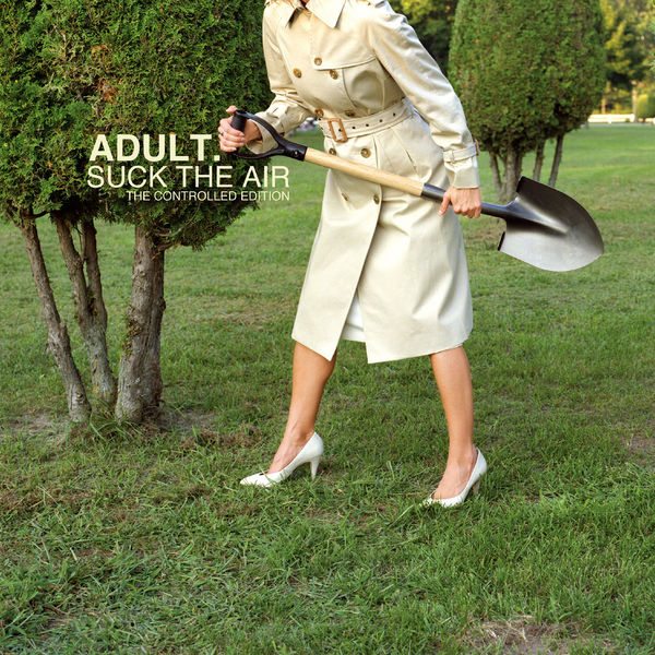 ADULT. - The Controlled Edition
