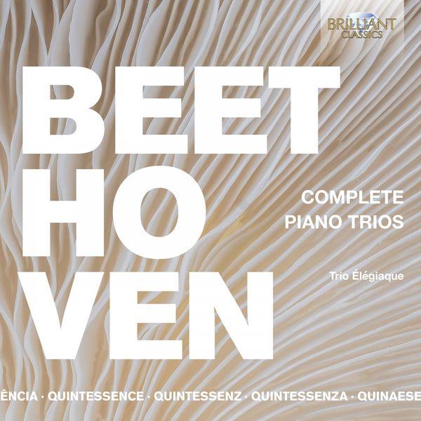 Trio Élégiaque - Quintessence Beethoven: Complete Piano Trios