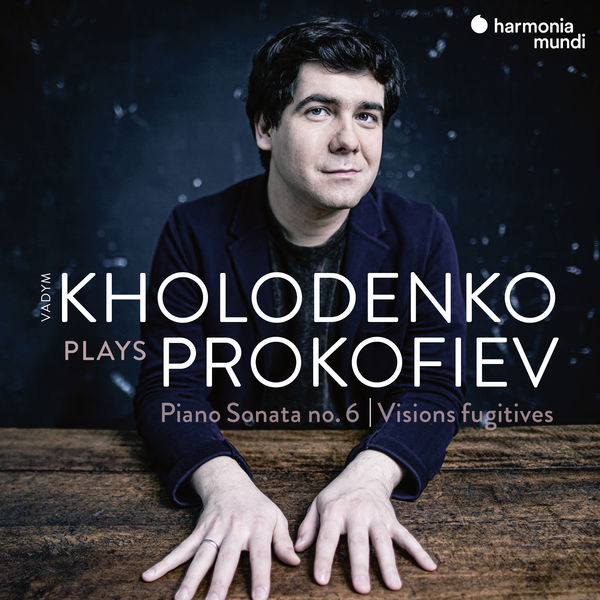 Vadym Kholodenko - Prokofiev: Sonata No. 6 & Visions fugitives
