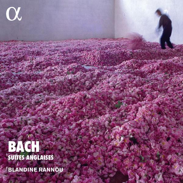 Blandine Rannou - Bach: Suites anglaises (Alpha Collection)