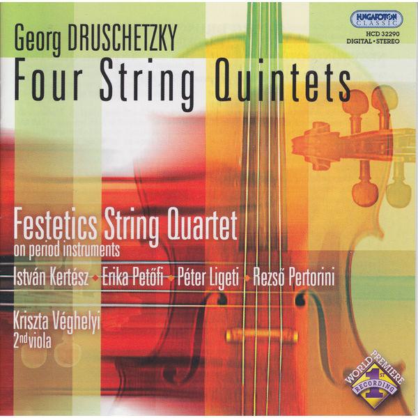 Festetics Quartet - Druschetzky: 4 String Quintets