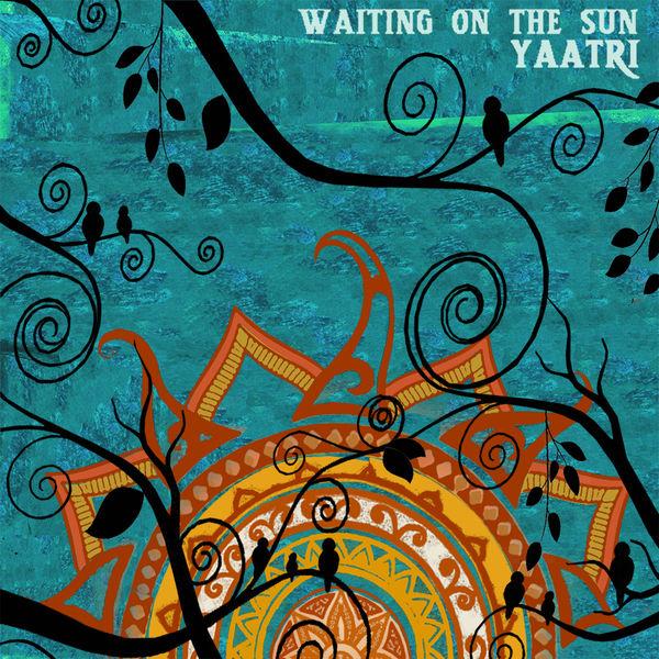 Yaatri - Waiting on the Sun