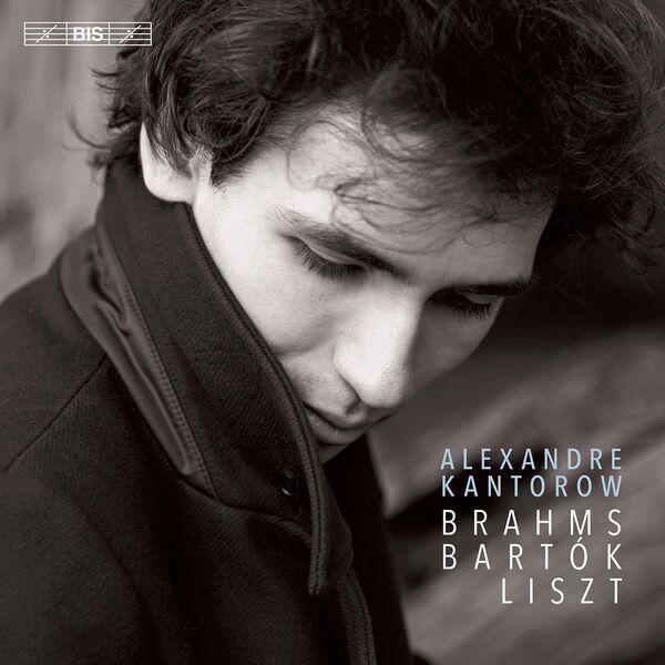 Alexandre Kantorow - Brahms, Bartók, Liszt : Piano Works