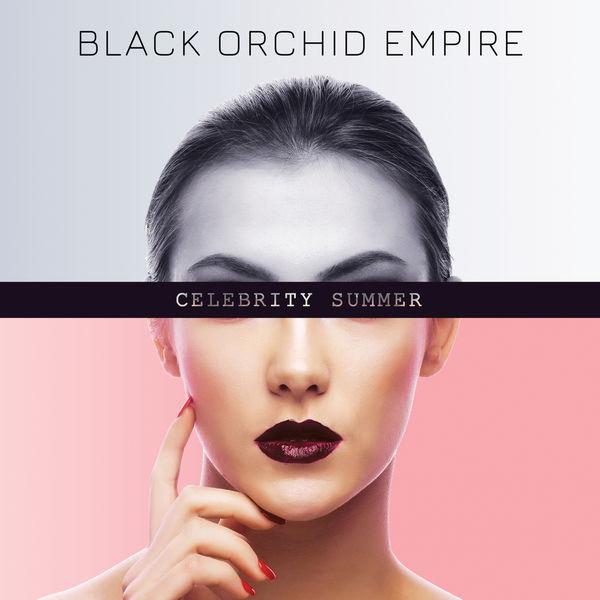 Black Orchid Empire - Celebrity Summer