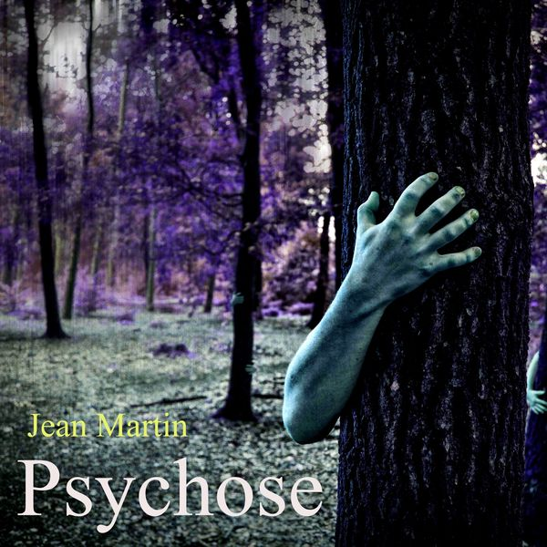 Jean Martin - Psychose