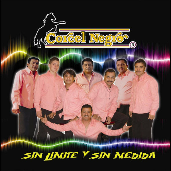 Corcel Negro - Sin Limite Y Sin Medida