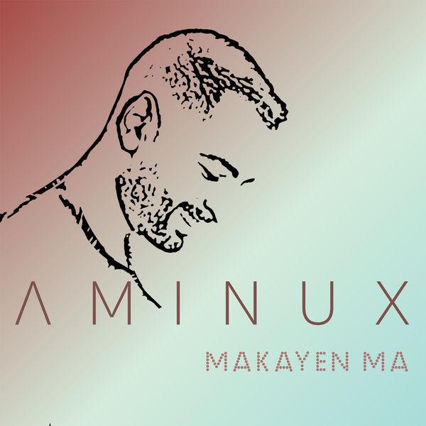 Aminux - Makayen Ma
