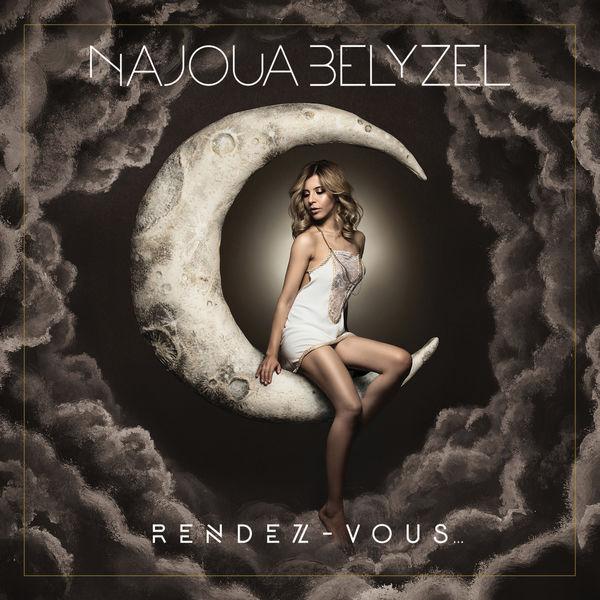 Najoua Belyzel - RENDEZ-VOUS... Deluxe Edition