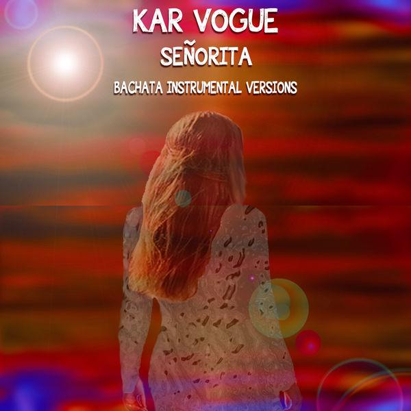 Kar Vogue - Señorita (Bachata Instrumental Versions)