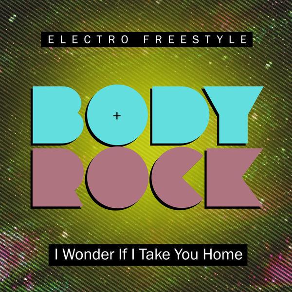Body Rock - I Wonder If I Take You Home