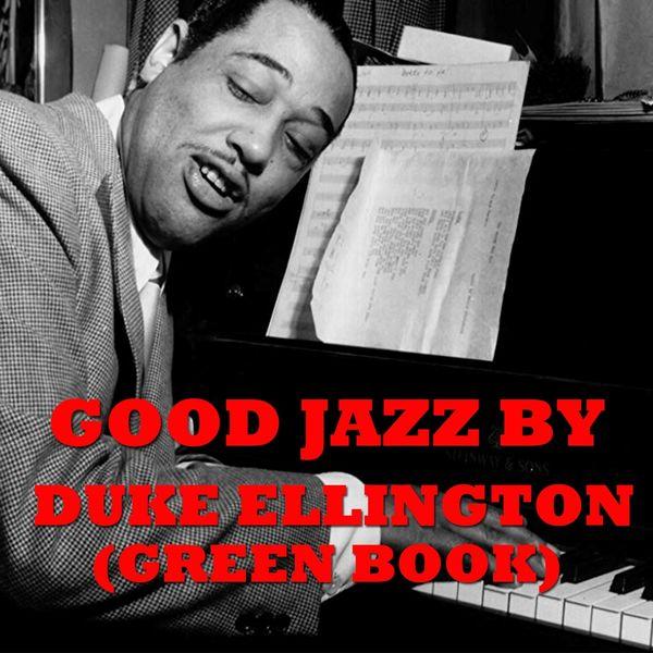 Duke Ellington - Good Jazz by Duke Ellington (Green Book)
