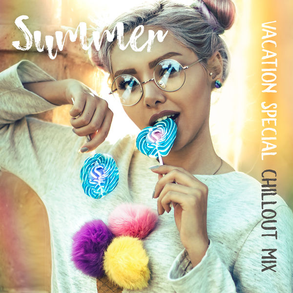 Summer Vacation Special Chillout Mix: 2019 Electronic Chill Out