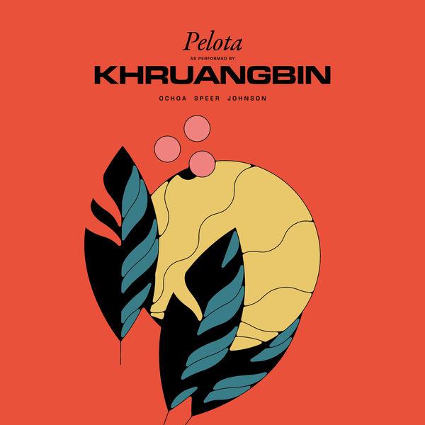 Khruangbin - Pelota