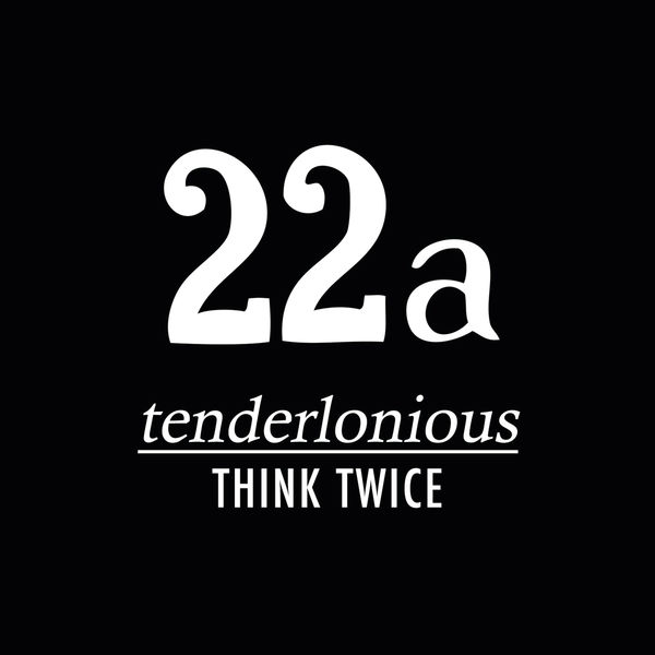 Tenderlonious - Think Twice