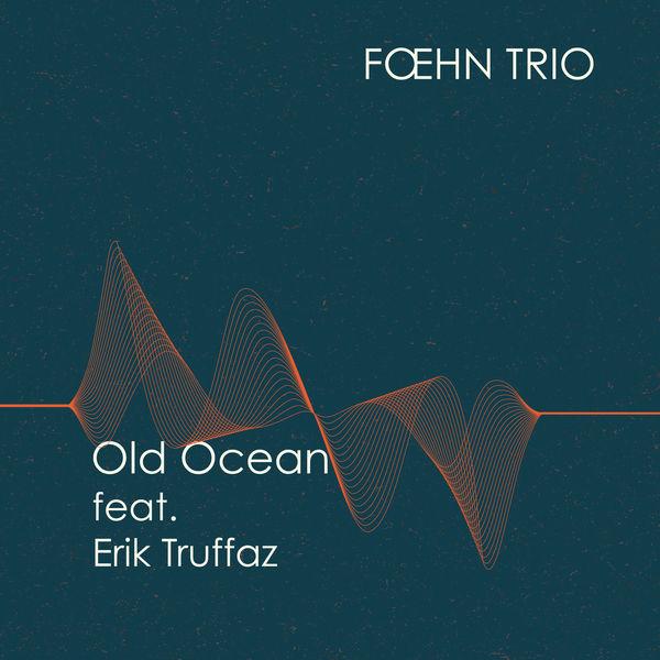 Foehn Trio - Old Ocean