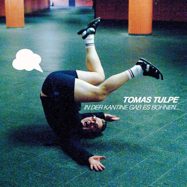Tomas Tulpe - In der Kantine gab es Bohnen...