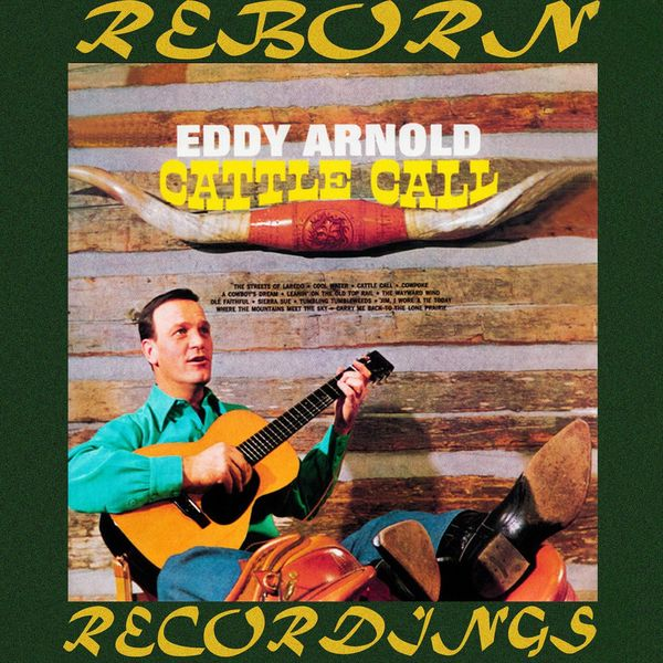 Cattle Call Collectors Choice Music Hd Remastered Eddy Arnold