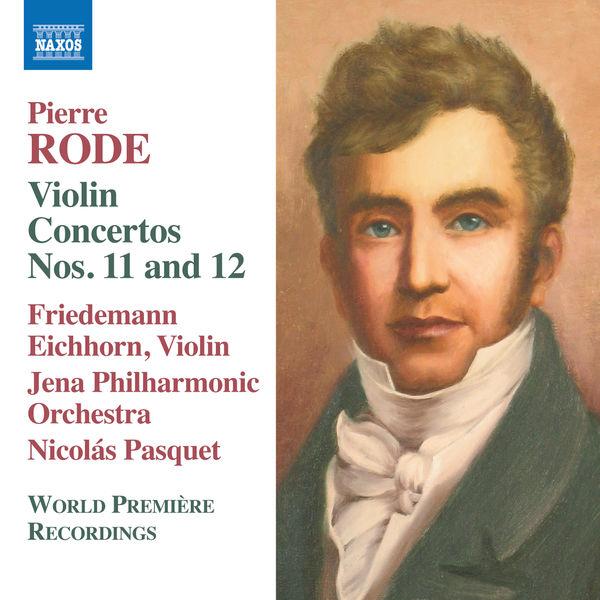 Friedemann Eichhorn - Rode: Violin Concertos Nos. 11 & 12