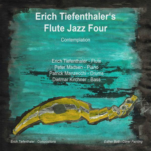 Erich Tiefenthaler - Erich Tiefenthaler's Flute Jazz Four - Contemplation