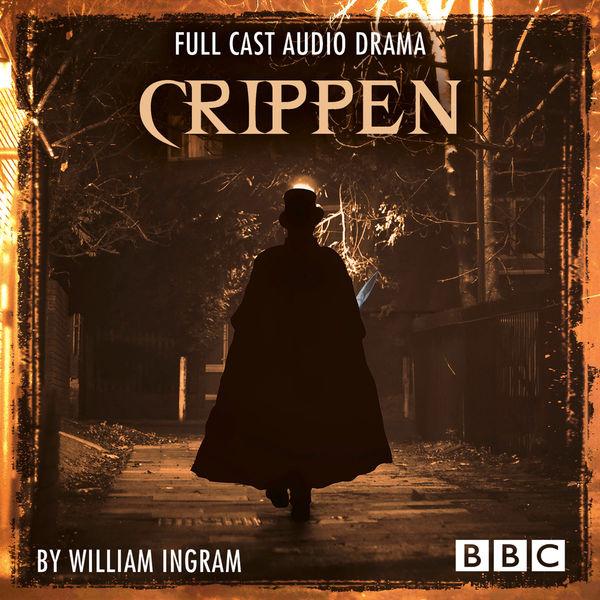 William Ingram - Crippen - BBC Afternoon Drama (Ungekürzt)