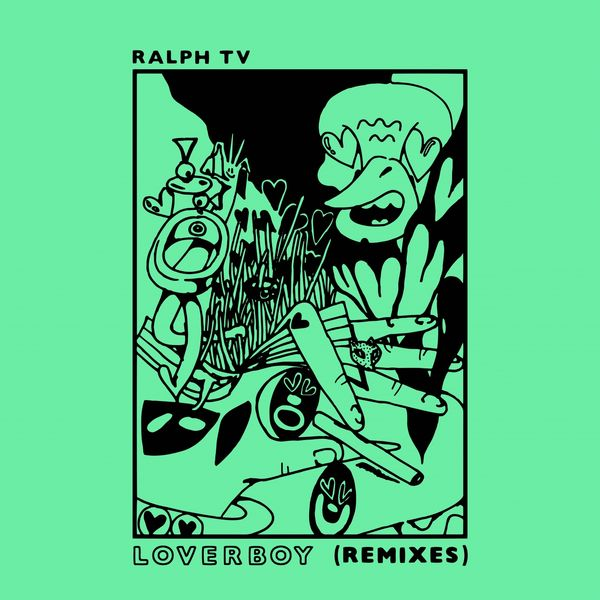 RALPH TV - Loverboy (Remixes)