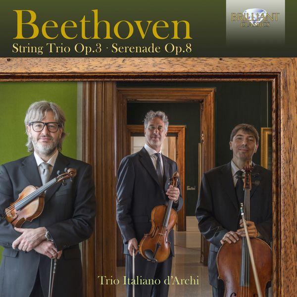 Trio Italiano d'Archi - Beethoven: String Trio, Op. 3, Serenade, Op. 8