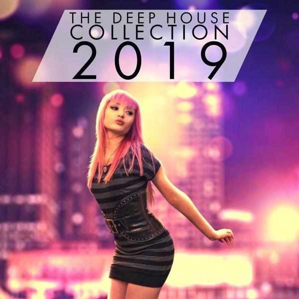 Various Artists - The Deep House Collection 2019