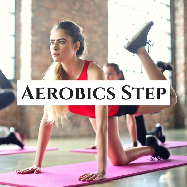 Aerobics Step - Top Fitness Music Playlist to Improve Your