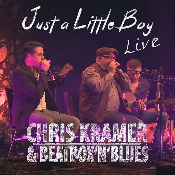 Chris Kramer & Beatbox ´n´ Blues - Just a Little Boy (Live)