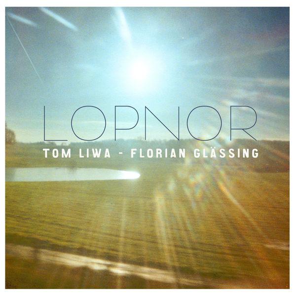 Tom Liwa - Lopnor
