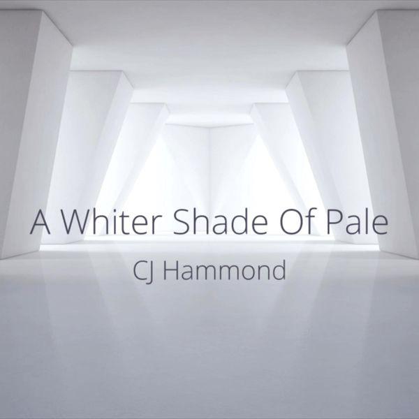 CJ Hammond - Whiter Shade of Pale