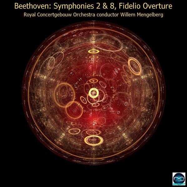 Willem Mengelberg, Royal Concertgebouw Orchestra - Beethoven: Symphonies 2 & 8, Fidelio Overture