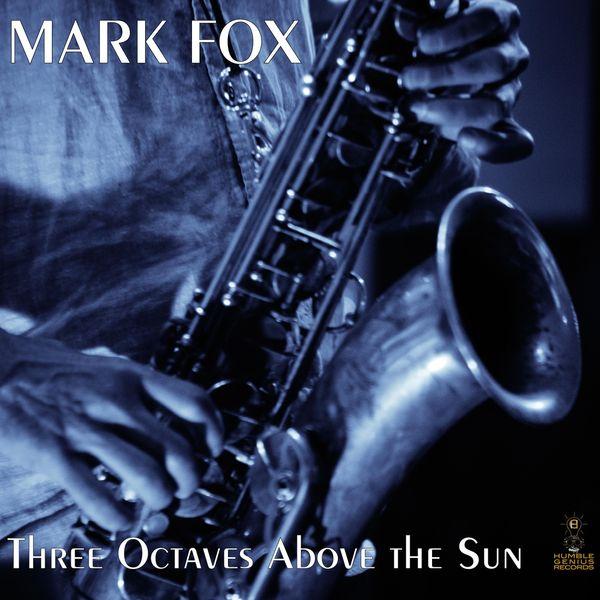 Mark Fox|Three Octaves Above the Sun