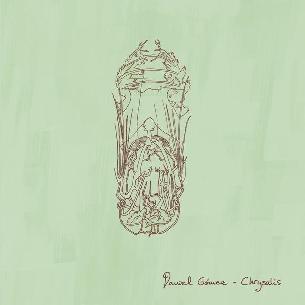 Daniel Gomez - Chrysalis